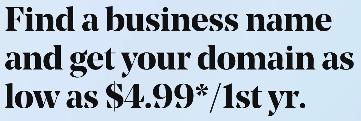 Find a business name and get your domain as low as $4.99